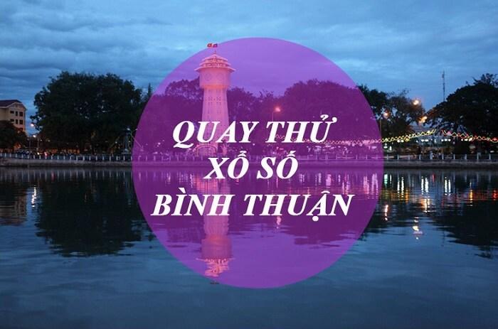 Có nên quay thử xổ số Bình Thuận?