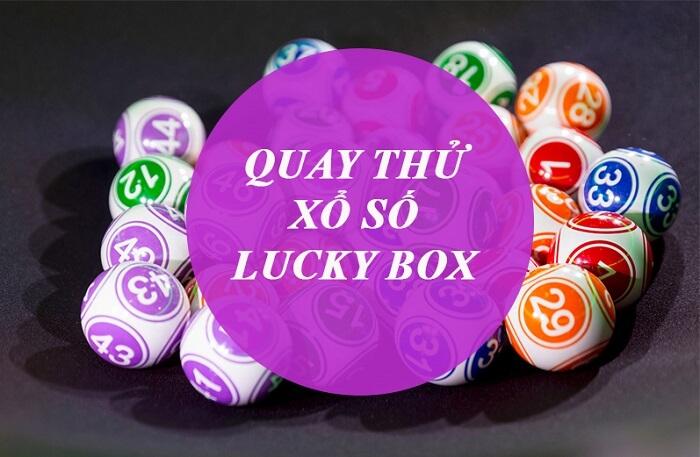 Quay thử xổ số Lucky Box có đáng để tham khảo?