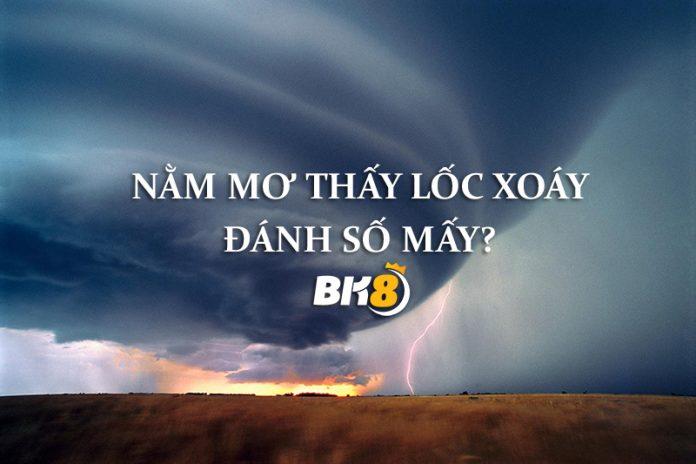 mơ thấy lốc xoáy mang ý nghĩa gì thì chúng ta cần hiểu hiện tượng thời tiết cực đoan này do đâu mà hình thành